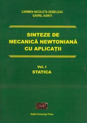 Cover for Sinteze de mecanică newtoniană cu aplicații: Vol. I Statica