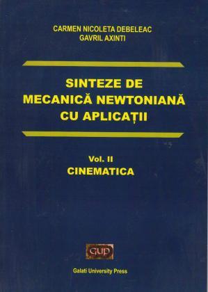 Cover for Sinteze de mecanică newtoniană cu aplicații: Vol. II Cinematica