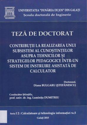 Cover for Contribuții la realizarea unui subsistem al cunoștințelor asupra tehnicilor și strategiilor pedagogice într-un sistem de instruire asistată de calculator: teză de doctorat