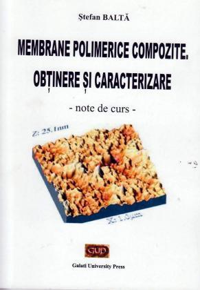Cover for Membrane polimerice compozite. Obținere și caracterizare - note de curs