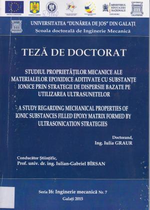 Cover for Studiul proprietăților mecanice ale materialelor epoxidice aditivate cu substanțe ionice prin strategii de dispersie bazate pe utilizarea ultrasunetelor: teză de doctorat