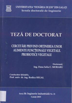 Cover for Cercetări privind obținerea unor alimente funcționale  vegetale probiotice vegetale: teză de doctorat