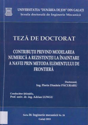 Cover for Contribuții privind modelarea numerică a rezistenței  la înaintare a navei prin metoda elementului de frontieră: teză de doctorat