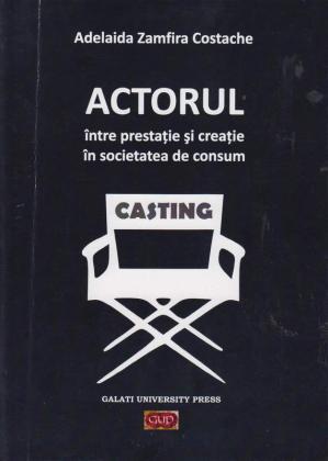 Cover for Actorul între prestație și creație în societatea de consum