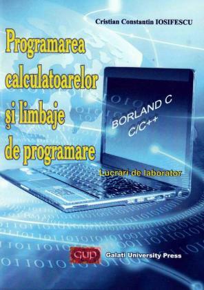 Cover for Programarea calculatoarelor și limbaje de programare: Lucrări de laborator