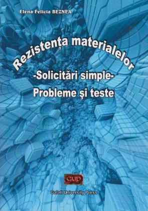 Cover for Rezistența materialelor. Solicitări simple: Probleme și teste
