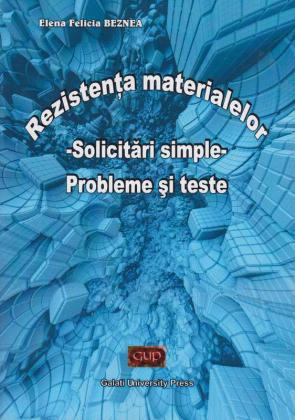 Cover for Rezistența materialelor. Solicitări simple: Probleme și teste