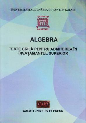 Cover for ALGEBRĂ. Teste grilă pentru admiterea  în învățământul superior