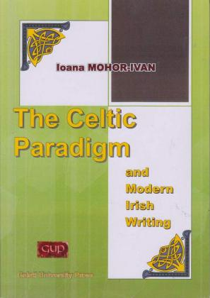 Cover for The Celtic paradigm and Modern Irish Writing