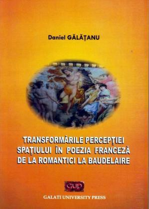 Cover for Transformările percepției spațiului în poezia franceză de la romantici la Baudelaire