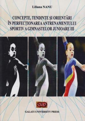 Cover for Concepte, tendințe și orientări în perfecționarea  antrenamentului sportiv a gimnastelor junioare III