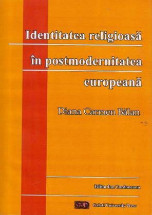 Cover for Identitatea religioasă în postmodernitatea europeană: (editor: Ion Cordoneanu)