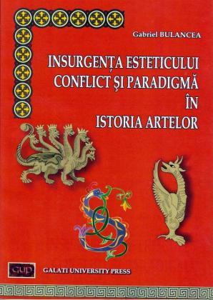 Cover for Insurgența esteticului, conflict și paradigmă  în istoria artelor
