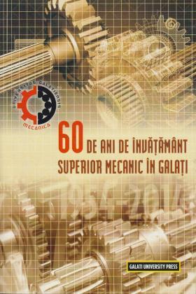 Cover for 60 de ani de învățământ superior mecanic la Galați