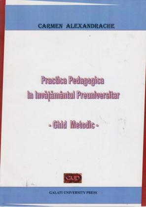 Cover for Practica pedagogică în învățământul preuniversitar: Ghid Metodic