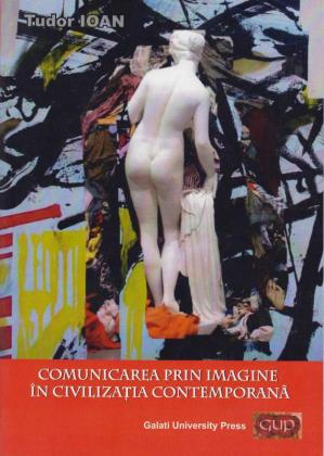 Cover for Comunicarea prin imagine în civilizația contemporană