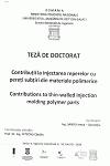 Cover for Contribuţii la injectarea reperelor cu pereţi subţiri  din materiale polimerice: teză de doctorat