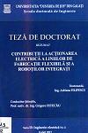Cover for Contribuții la acționarea electrică a liniilor  de fabricație flexibilă și a roboților integrați: teză de doctorat