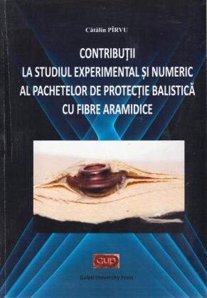 Cover for Contribuții la studiul experimental și numeric al pachetelor de protecție balistică cu fibre aramidice
