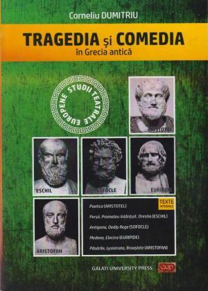 Cover for Tragedia și comedia în Grecia Antică: istoric, analize, opere fundamentale