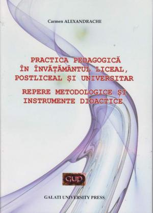 Cover for Practică pedagogică în învățământul liceal, postliceal și universitar: repere metodologice și instrumente didactice