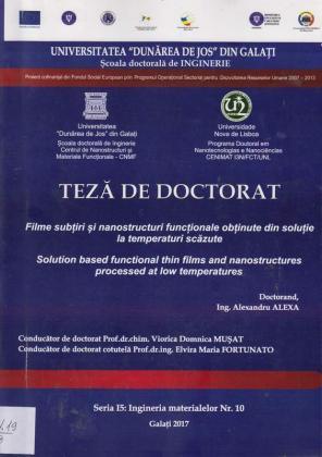 Cover for Filme subțiri și nanostructuri funcționale  obținute din soluție la temperaturi scăzute: teză de doctorat