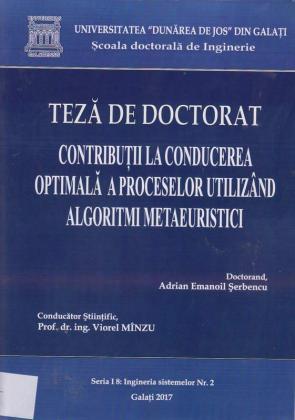 Cover for Contribuții la conducerea optimală a proceselor  utilizând algoritmi metaeuristici: teză de doctorat