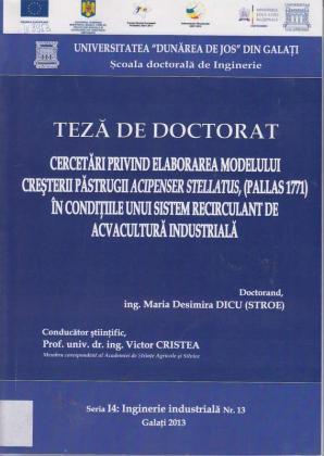 Cover for Cercetări privind elaborarea modelului creşterii păstrugii Acipenser Stellatus, (Pallas 1771) în condiţiile unui sistem recirculant de acvacultură industrială: teză de doctorat