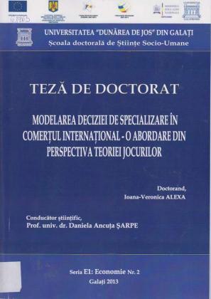Cover for Modelarea deciziei de specializare în comerţul internaţional - o abordare din perspectiva teoriei jocurilor: teză de doctorat