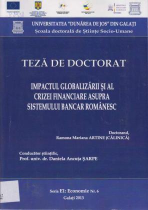 Cover for Impactul globalizării şi al crizei financiare asupra sistemului bancar românesc: teză de doctorat