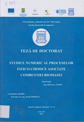 Cover for Studiul numeric al proceselor fizico-chimice asociate combustiei biomasei: teză de doctorat