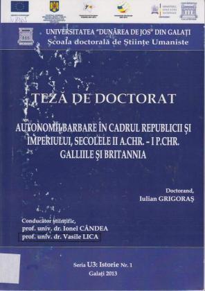 Cover for Autonomii barbare în cadrul Republicii şi Imperiului, secolele II A. CHR. – I P. CHR. Galliile şi Britannia: teză de doctorat