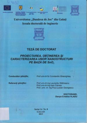 Cover for Proiectarea, obţinerea şi caracterizarea  unor nanostructuri pe bază de SnO2: teză de doctorat