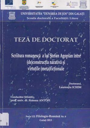 Cover for Scriitura românească a lui Ştefan Agopian între  (de) construcţia narativă şi virtuţile (meta) ficţionale: teză de doctorat