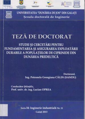 Cover for Studii şi cercetări pentru fundamentarea şi asigurarea exploatării durabile a populaţiilor de ciprinide din Dunărea predeltaică: teză de doctorat