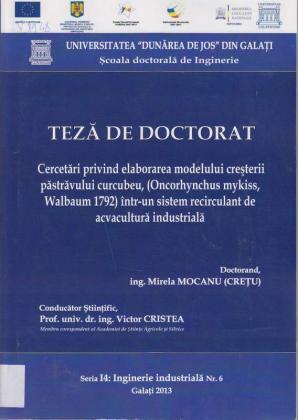 Cover for Cercetări privind elaborarea modelului creșterii păstrăvului curcubeu, (Oncorhynchus mykiss, Walbaum 1792) într-un sistem recirculant de acvacultură industrială: teză de doctorat