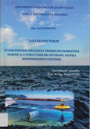 Cover for Studii privind influenţa fermelor energetice marine şi a structurilor offshore asupra hidrodinamicii costiere: teză de doctorat