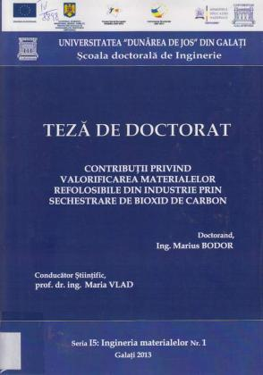 Cover for Contribuţii privind valorificarea materialelor refolosibile din industrie prin sechestrare de bioxid de carbon: teză de doctorat