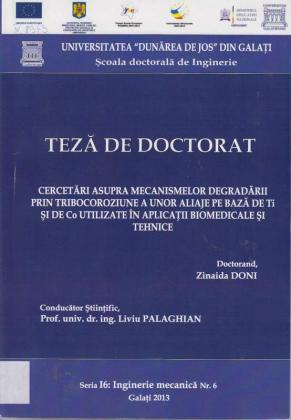 Cover for Cercetări asupra mecanismelor degradării prin tribocoroziune a unor aliaje pe bază de Ti și de Co utilizate în aplicații biomedicale și tehnice: teză de doctorat