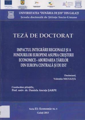 Cover for Impactul integrării regionale şi a fondurilor europene asupra creşterii economice – abordarea ţărilor din Europa Centrală şi de Est: teză de doctorat