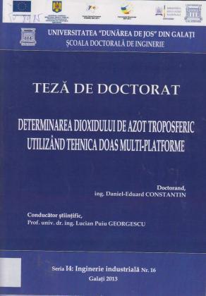 Cover for Determinarea Dioxidului de Azot Troposferic utilizând Tehnica DOAS Multi-Platforme: teză de doctorat
