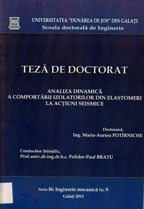 Cover for Analiza dinamică a comportării izolatorilor din elastomeri la acţiuni seismice: teză de doctorat