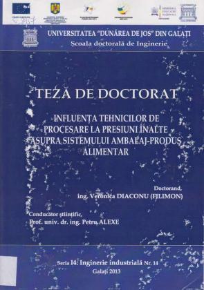 Cover for Influenţa tehnicilor de procesare la presiuni înalte asupra sistemului ambalaj-produs alimentar: teză de doctorat
