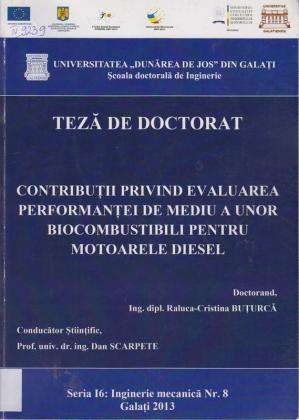 Cover for Contribuţii privind evaluarea performanţei de mediu a unor biocombustibili pentru motoarele diesel: teză de doctorat
