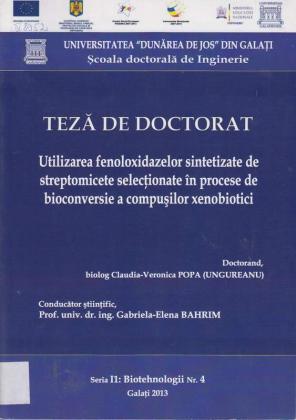 Cover for Utilizarea fenoloxidazelor sintetizate de streptomicete în procese de bioconversie a compuşilor xenobiotici: teză de doctorat