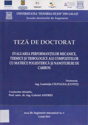 Cover for Evaluarea performanţelor mecanice, termice și tribologice ale compozitelor cu matrice poliesterică şi nanotuburi de carbon: teză de doctorat