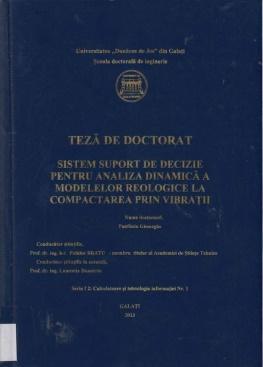 Cover for Sistem suport de decizie pentru analiza dinamică a modelelor reologice la compactarea prin vibraţii: teză de doctorat