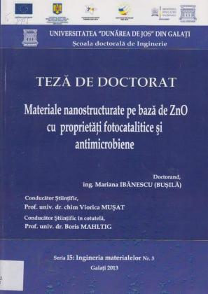 Cover for Materiale nanostructurate pe bază de ZnO cu proprietăți fotocatalitice și antimicrobiene: teză de doctorat