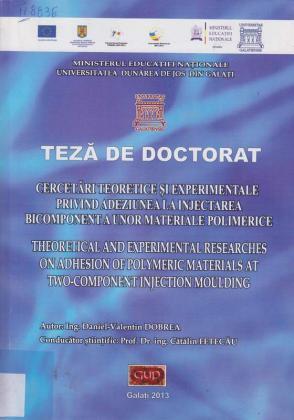 Cover for Cercetări teoretice și experimentale privind adeziunea la injectarea bicomponent a unor materiale polimerice: teză de doctorat