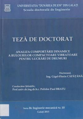 Cover for Analiza comportării dinamicii a rulourilor compactoare vibratoare pentru lucrări de drumuri: teză de doctorat